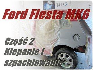 Ford Fiesta MK6 cz.2 – klepanie i szpachlowanie