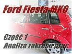 Ford Fiesta MK6 cz.1 - analiza zakresu prac