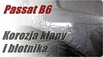 Passat B6 korozja klapy i błotnika