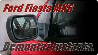 Demontaż lusterka Fiesta mk6 - manual
