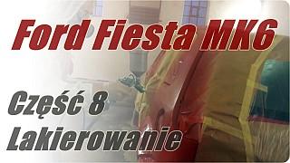 Ford Fiesta MK6 cz.8 – Lakierowanie samochodu i zderzaka.